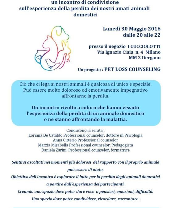 30/05/16 PET LOSS COUNSELING (dalle 20 alle 22) in Milano, c/o i Cucciolotti via Ciaia 4 (MM3 Dergano)