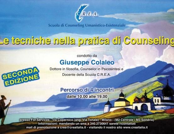 LE TECNICHE NELLA PRATICA DI COUNSELING – seconda edizione – Dott.Colaleo G. , percorsi di quattro incontri dalle 10:00 alle 19:00