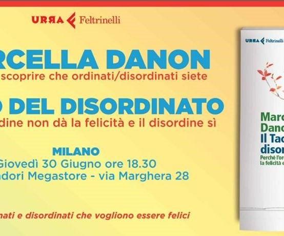 """M.Danon """"Il Tao del disordinato"""" 30/06/2016 alle 18.30 presso Mondadori Megastore V. Marghera 38 (MI)"""